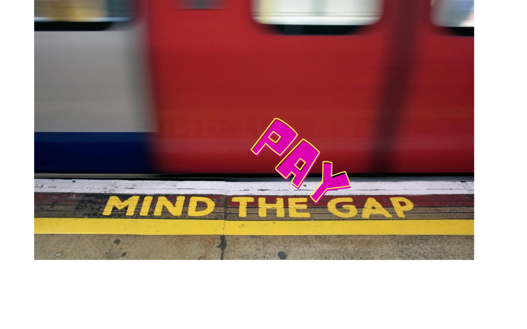 Mind the (pay) gap.